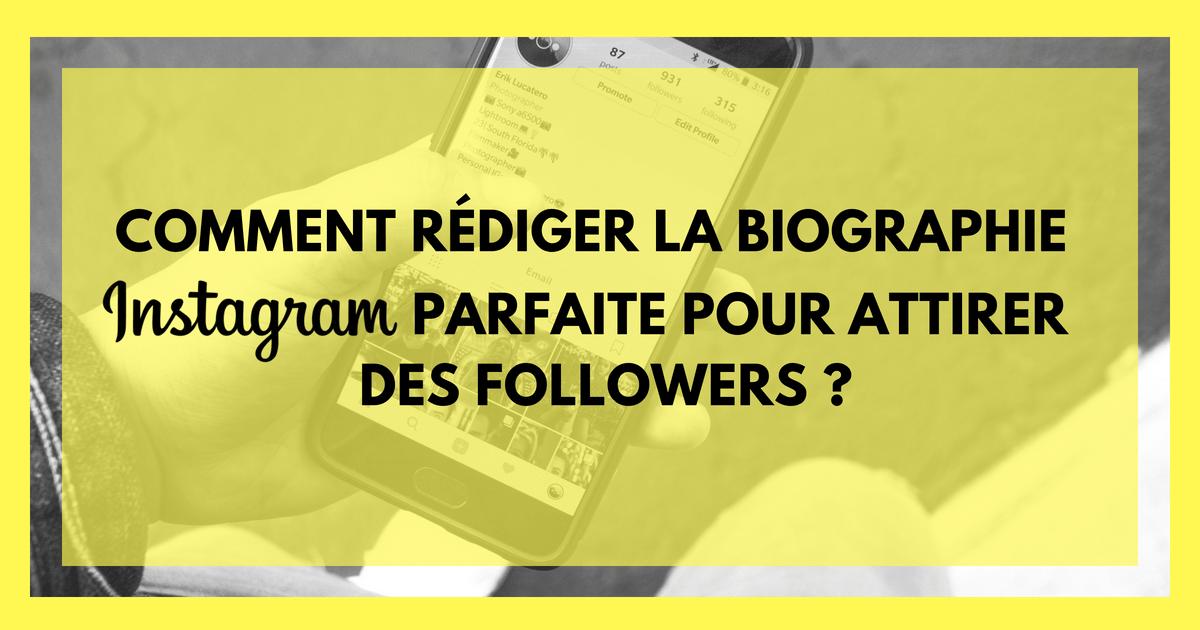 Comment rédiger la biographie Instagram parfaite pour attirer des followers ?