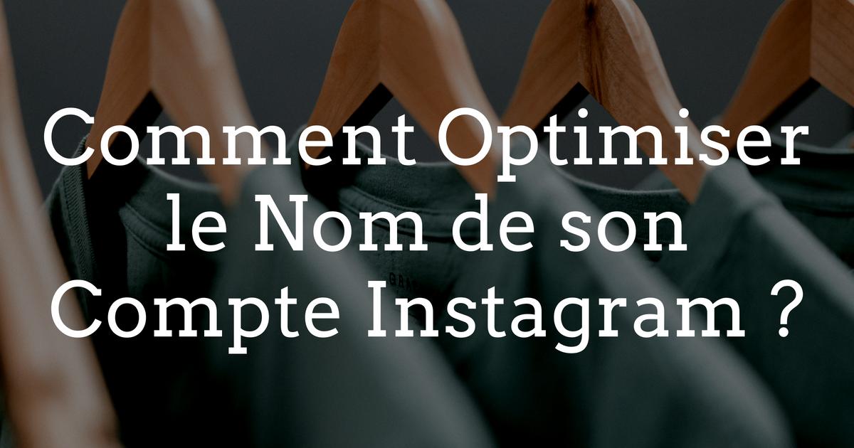 Comment optimiser le nom de votre compte Instagram ?