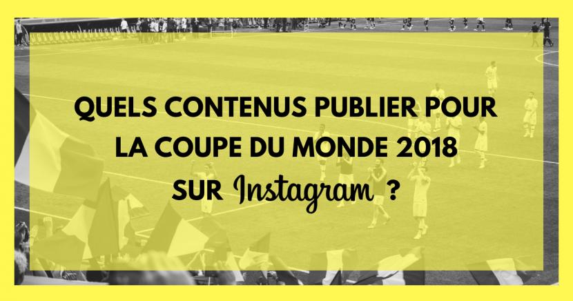 Quels contenus publier pour la coupe du monde de football 2018 sur Instagram ?